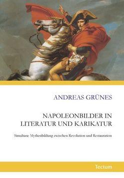 Napoleonbilder in Literatur und Karikatur von Grünes,  Andreas