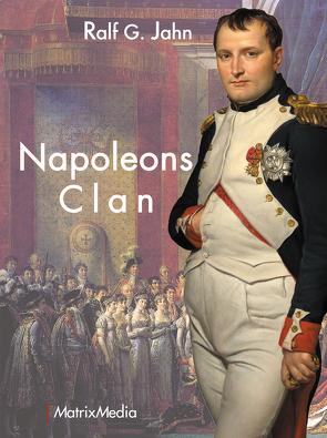 Napoleons Clan von Jahn,  Ralf G