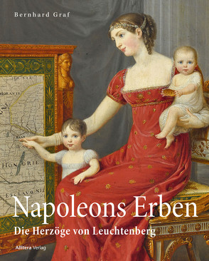 Napoleons Erben in Bayern von Graf,  Bernhard