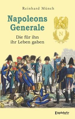 Napoleons Generale von Münch,  Dr. Reinhard