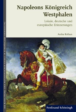 Napoleons Königreich Westphalen von Bauerkämper,  Arnd, Bethan,  Anika, Francois,  Etienne, Hagemann,  Karen
