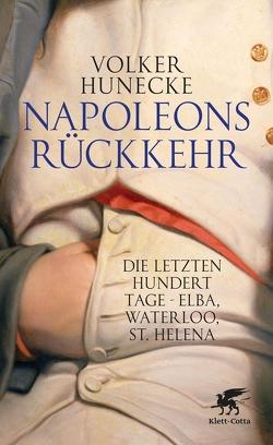 Napoleons Rückkehr von Hunecke,  Volker