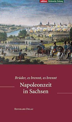 Napoleonzeit in Sachsen von Delau,  Reinhard