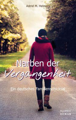 Narben der Vergangenheit von Helmers,  Astrid M.