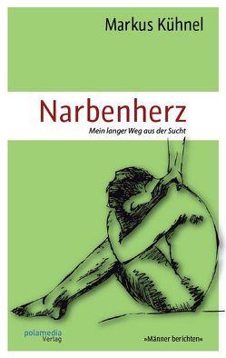 Narbenherz von Kühnel,  Markus, Polaszewski,  Anna M