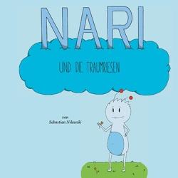 Nari und die Traumriesen von Nilewski,  Sebastian