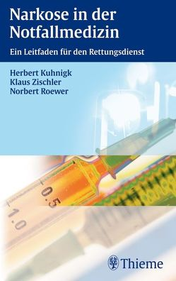 Narkose in der Notfallmedizin von Kuhnigk,  Herbert, Roewer,  Norbert, Zischler,  Klaus
