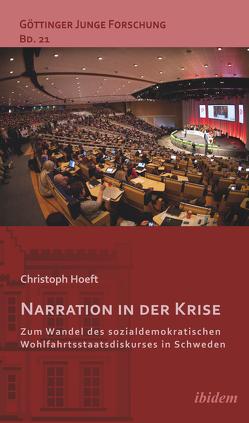 Narration in der Krise: Zum Wandel des sozialdemokratischen Wohlfahrtsstaatsdiskurses in Schweden von Hoeft,  Christoph, Lorenz,  Robert, Micus,  Matthias