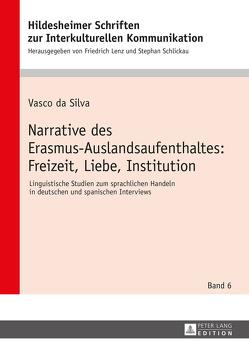Narrative des Erasmus-Auslandsaufenthaltes: Freizeit, Liebe, Institution von Silva,  Vasco da