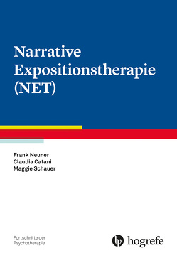 Narrative Expositionstherapie (NET) von Catani,  Claudia, Neuner,  Frank, Schauer,  Maggie