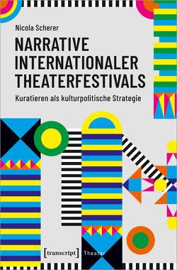 Narrative internationaler Theaterfestivals von Scherer,  Nicola