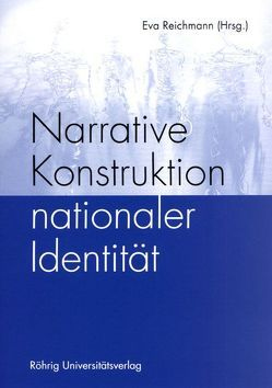 Narrative Konstruktion nationaler Identität von Reichmann,  Eva