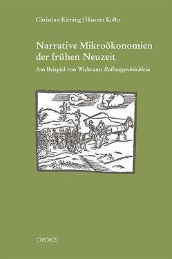 Narrative Mikroökonomien der frühen Neuzeit von Kiening,  Christian, Koller,  Hannes