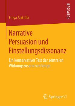 Narrative Persuasion und Einstellungsdissonanz von Sukalla,  Freya
