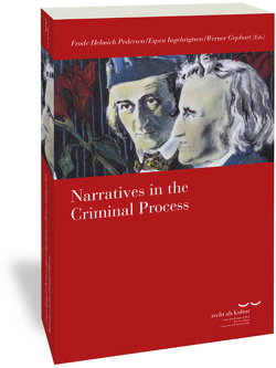 Narratives in the Criminal Process von Gephart,  Werner, Helmich Pedersen,  Frode, Ingebrigtsen,  Espen