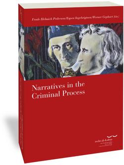 Narratives in the Criminal Process von Gephart,  Werner, Helmich Pedersen,  Frode, Ingebrigtsen,  Espen