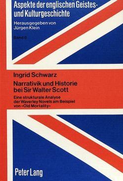 Narrativik und Historie bei Sir Walter Scott von Schwarz,  Ingrid