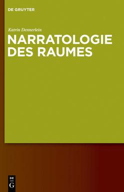 Narratologie des Raumes von Dennerlein,  Katrin