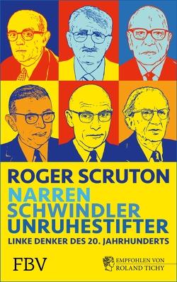Narren, Schwindler, Unruhestifter von Scruton,  Roger