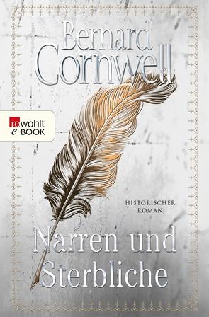 Narren und Sterbliche von Cornwell,  Bernard, Fell,  Karolina