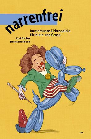 narrenfrei von Bucher,  Kurt, Fischer,  Christoph, Hofmann,  Simona