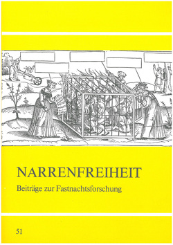 Narrenfreiheit – Beiträge zur Fasnachtsforschung von Bausinger,  Hermann, Jeggle,  Utz, Scharfe,  Martin, Warneken,  Bernd Jürgen
