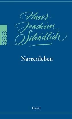 Narrenleben von Schädlich,  Hans-Joachim