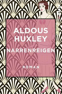 Narrenreigen von Huxley,  Aldous, Schlüter,  Herbert