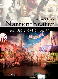 Narrentheater von Schmitz,  André