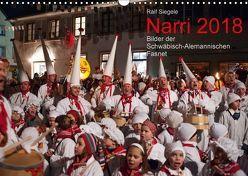 Narri 2018 Bilder der Schwäbisch-Alemannischen Fasnet (Wandkalender 2018 DIN A3 quer) von Siegele,  Ralf