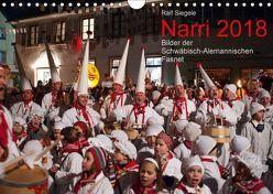 Narri 2018 Bilder der Schwäbisch-Alemannischen Fasnet (Wandkalender 2018 DIN A4 quer) von Siegele,  Ralf
