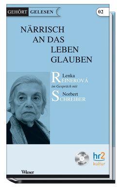 Närrisch an das Leben Glauben von Reinerová,  Lenka, Schreiber,  Norbert