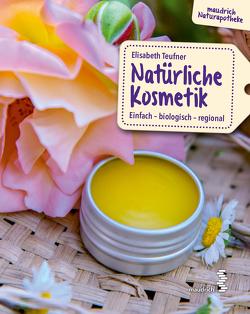 Narürliche Kosmetik von Teufner,  Elisabeth