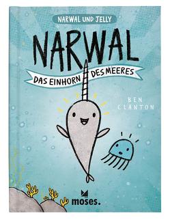 Narwal – Das Einhorn der Meere von Clanton,  Ben