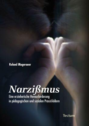 Narzißmus von Mugerauer,  Roland