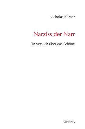 Narziss der Narr von Körber,  Nicholas