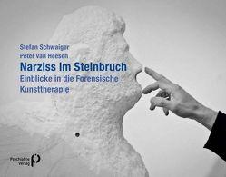 Narziss im Steinbruch von Heesen,  Peter van, Schwaiger,  Stefan