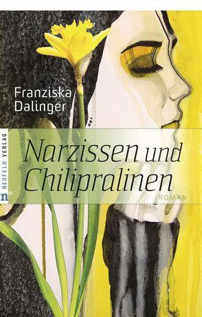 Narzissen und Chilipralinen von Dalinger,  Franziska