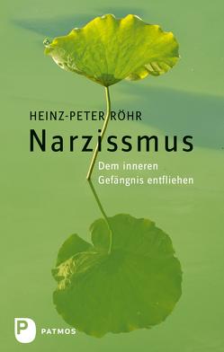 Narzissmus von Röhr,  Heinz-Peter