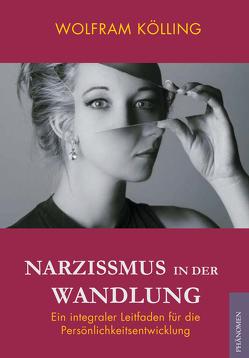 Narzissmus in der Wandlung von Wolfram,  Kölling