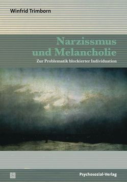 Narzissmus und Melancholie von Trimborn,  Winfrid