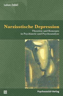 Narzisstische Depression von Zabel,  Lukas