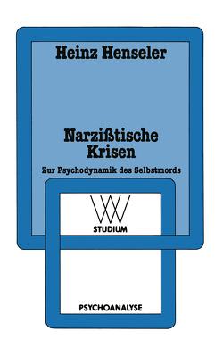 Narzißtische Krisen von Henseler,  Heinz
