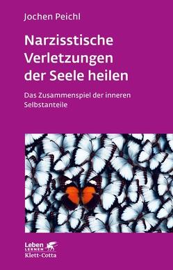 Narzisstische Verletzungen der Seele heilen von Peichl,  Jochen