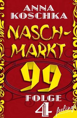 Naschmarkt 99 – Folge 4 von Koschka,  Anna