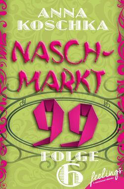 Naschmarkt 99 – Folge 6 von Koschka,  Anna