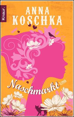 Naschmarkt von Koschka,  Anna