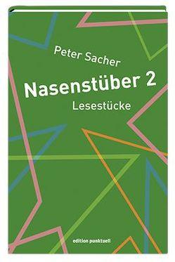 Nasenstüber 2 von Sacher,  Peter