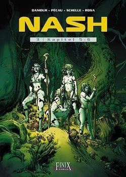 Nash / Nash: Kapitel 5+6 von Damour, Pécau,  Jean-Pierre, Rosa,  Stéphane, Schelle,  Pierre