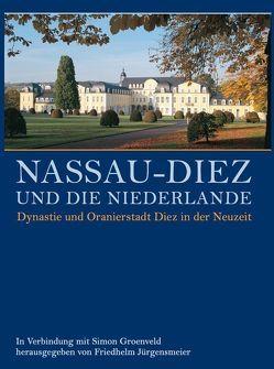 Nassau-Diez und die Niederlande von Groenveld,  Simon, Jürgensmeier,  Friedhelm